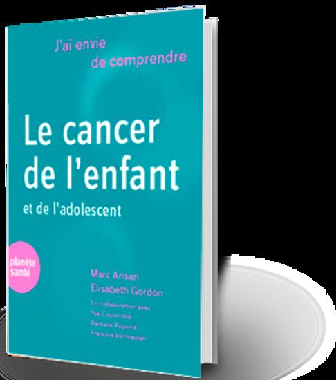 Image sur J'ai envie de comprendre… Le cancer de l'enfant et de l'adolescent